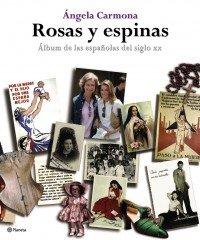 ROSAS Y ESPINAS: ÁNGELA CARMONA