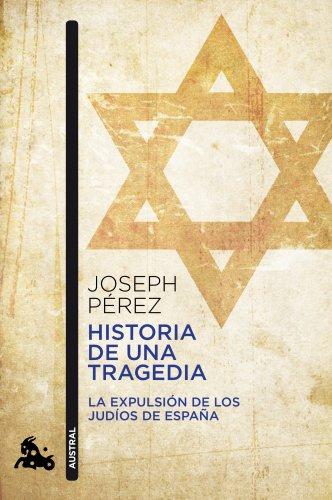 9788408055389: Historia de una tragedia: La expulsi�n de los jud�os de Espa�a