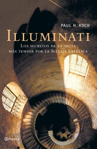 9788408055686: Illuminati : La Historia Secreta De Una Secta Infernal / Illuminati : The Secret History Of A Malevolent Sect (Spanish Edition)