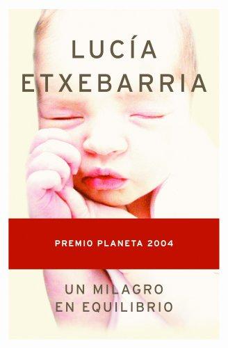 9788408055815: Un milagro en equilibrio (Autores Españoles E Iberoamer.)