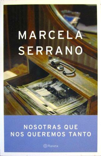 9788408056928: Nosotras que nos queremos tanto (Autores Espanoles e Iberoameri)