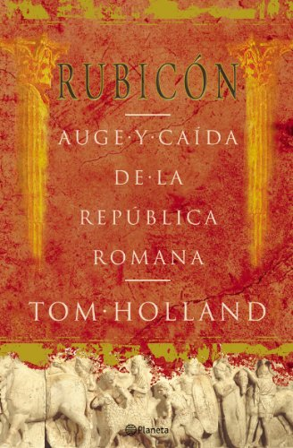 9788408057093: Rubicon: Auge y Caida de Republica Romana (Fc) (Spanish Edition)