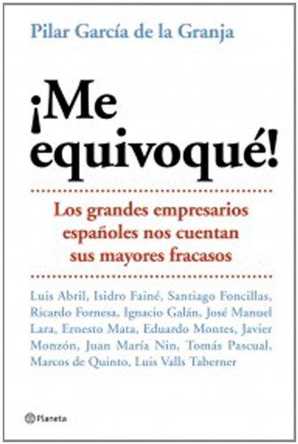 9788408057277: Me Equivoque!: Los Grandes Empresarios Espanoles Nos Cuentan Sus Mayores Fracasos (Planeta Practicos) (Spanish Edition)