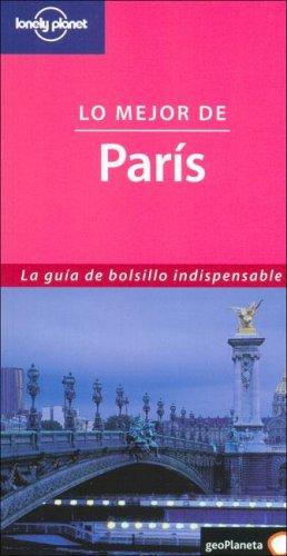 9788408057543: Lo mejor de París (Guías Lo mejor de. Lonely Planet)