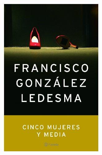 9788408057949: Cinco mujeres y media / Five Women and a Half (Autores Espanoles) (Spanish Edition)
