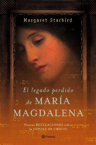 9788408057963: El Legado Perdido De Maria Magdalena. La Biblia Revela La Historia De La Esposa De Cristo (Fc) (Spanish Edition)