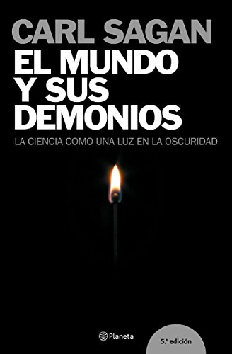 9788408058199: El Mundo Y Sus Demonios. La Ciencia Como Una Luz En La Oscuridad / The Demon-Haunted World: Science as a Candle in the Dark (Fuera De Coleccion / Out off Collection) (Spanish Edition)
