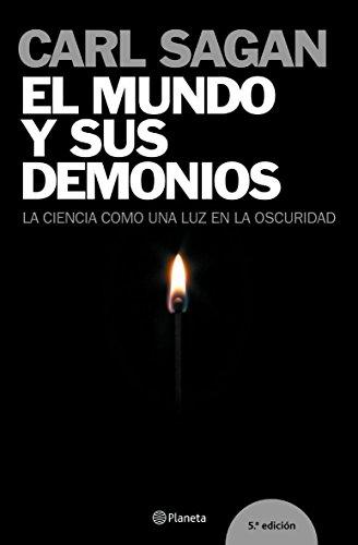9788408058199: El Mundo Y Sus Demonios. La Ciencia Como Una Luz En La Oscuridad / The Demon-Haunted World: Science as a Candle in the Dark (Fuera De Coleccion / Out off Collection) (Spanish Edition)