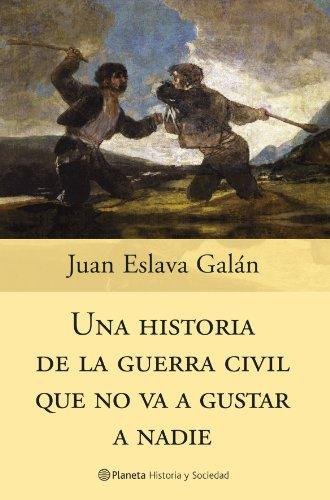 9788408058830: Una historia de la guerra civil que no va a gustar a nadie (Historia y Sociedad)
