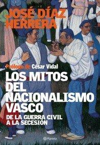 9788408058847: Los mitos del nacionalismo vasco ((Fuera de colección))