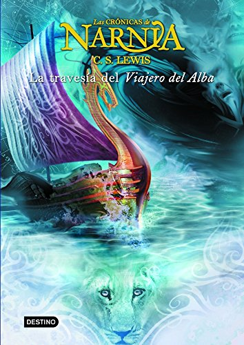 9788408059295: Cronicas de Narnia 5. La travesia del Viajero del Alba (Fuera de coleccion) (Spanish Edition)