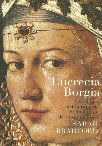 Lucrecia Borgia (Fuera De Coleccion) (Spanish Edition): Bradford, Sarah