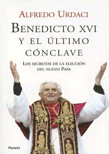 9788408060536: Benedicto XVI y El Último Conclave