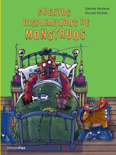 Cuentos Disparatados de Monstruos (Spanish Edition): Kesselman, Gabriela