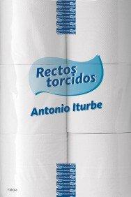 Rectos torcidos.: Iturbe, Antonio.