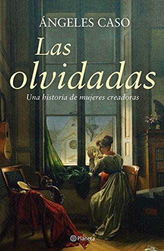 9788408061076: Las Olvidadas Una historia de mujeres creadoras