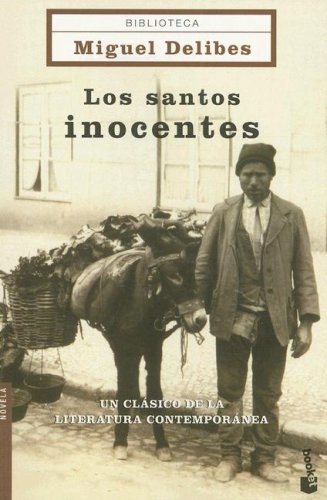 9788408061878: Los Santos Inocentes/ the Innocent Saints (Biblioteca Miguel Delibes Novela) (Spanish Edition)