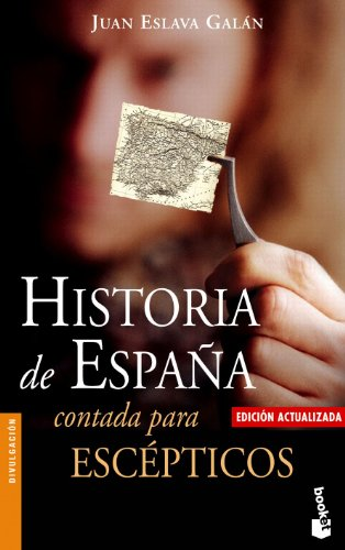 9788408062035: Historia de España contada para escépticos (Divulgación. Historia)