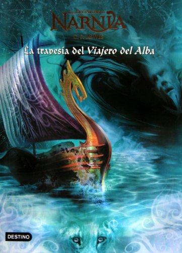 9788408062677: La Travesia Del Viajero Del Alba / The Voyage of the Dawn Treader (Las Cronicas De Narnia)