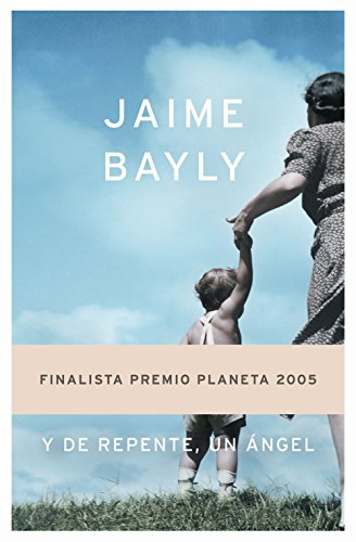 9788408063124: Y de repente, un ángel (Autores Españoles E Iberoamer.)
