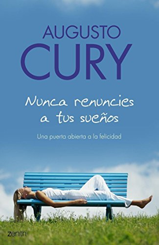9788408063506: Nunca Renuncies a Tus Suenos / Never Give Up Your Dreams: Una Puerta Abierta a La Felicidad (Spanish Edition)