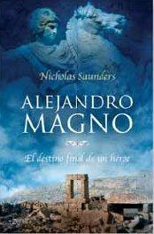 9788408063636: Alejandro Magno. El destino final de un heroe