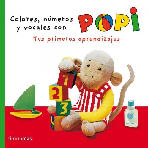 9788408064251: Popi. Colores, Números Y Vocales. Tus Primeros Aprendizajes