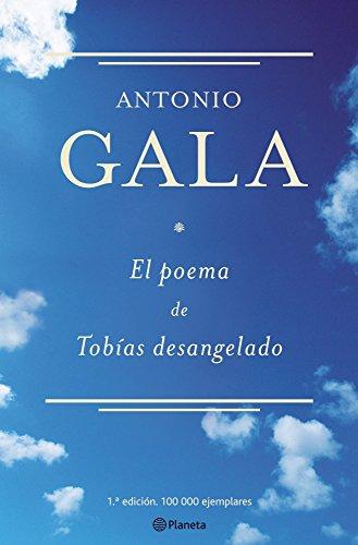 El poema de Tobías desangelado (Autores Españoles: Antonio Gala