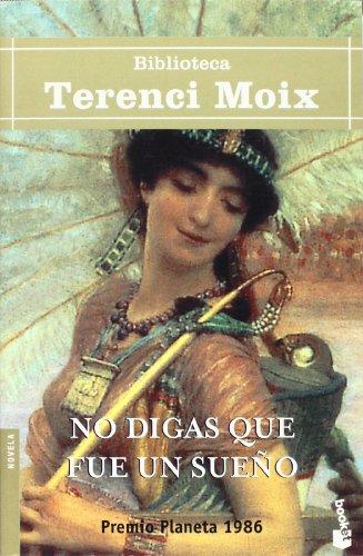 9788408065081: No digas que fue un sueño (Biblioteca Terenci Moix)