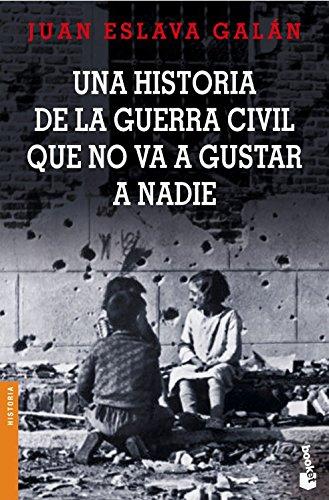 9788408065111: Una historia de la guerra civil que no va a gustar a nadie (Divulgación. Historia)