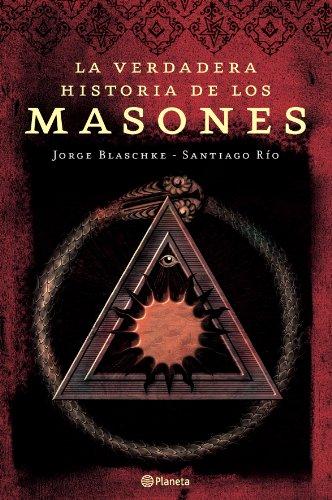 La Verdadera Historia de Los Masones (Spanish: Blaschke, Jorge; Rio,