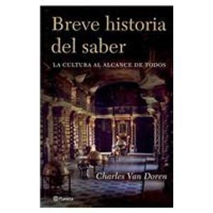9788408065883: Breve historia del saber/ Brief history of knowledge: La Cultura Al Alcance De Todos/ Culture for Everyone (Spanish Edition)