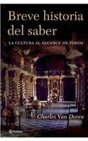 Breve historia del saber/ Brief history of knowledge: La Cultura Al Alcance De Todos/ Culture for Everyone (Spanish Edition) (8408065882) by Charles Lincoln Van Doren