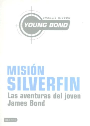 Mision Silverfin / Silverfin (Young Bond) (Spanish Edition): Charlie Higson