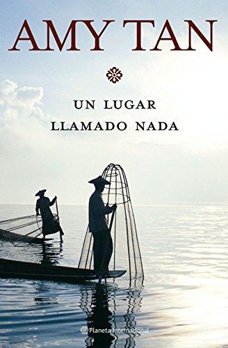 Un Lugar Llamado Nada/ Saving Fish from Drowning (Spanish Edition): Tan, Amy, Conde, Claudia