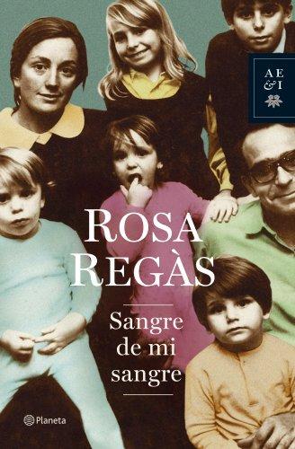 Sangre de mi sangre - Rosa Regàs
