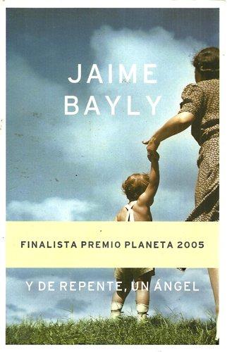 9788408066309: Y DE REPENTE , UN ANGEL IN SPANISH