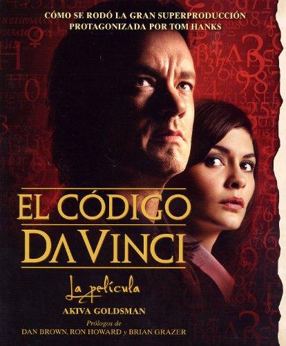9788408066743: El Codigo Da Vinci / The Da Vinci Code Illustrated Screenplay: La Pelicula: Detras De Las Escenas De La Pelicula / Behind the Scenes of the Major ... (Planeta Internacional) (Spanish Edition)