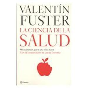 La ciencia de la salud/ The Health: Fuster, Valentin, Corbella,