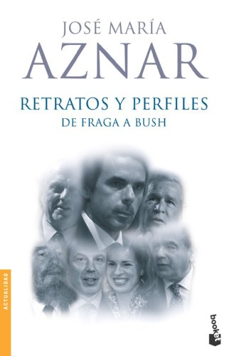 9788408067047: Retratos y Perfiles: de Fraga A Bush (Actualidad) (Spanish Edition)