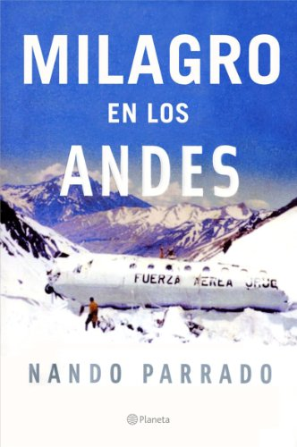9788408067092: Milagro En Los Andes / Miracle in the Andes: 72 Days on the Mountain (Spanish Edition)