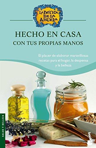 9788408067139: Hecho en casa, con tus propias manos: exquisitas recetas para elaborar en casa productos tradicionales (la botica de la abuela) (Spanish Edition)
