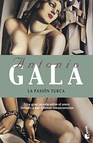 La pasin turca (Biblioteca Antonio Gala) (Spanish: Gala, Antonio