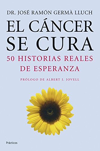 El cancer se cura/ Cancer is Cureable: Lluch, Jose Ramon