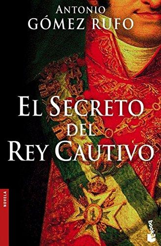9788408068891: El secreto del rey cautivo (Novela histórica)