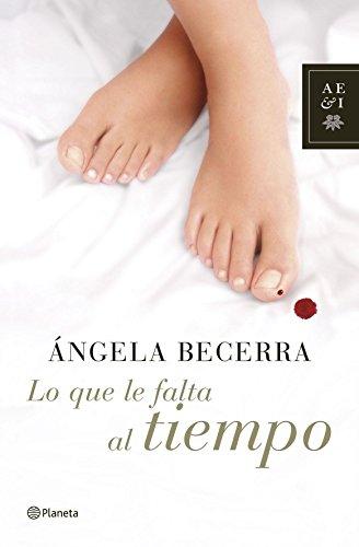 Lo que le falta al tiempo (Autores Españoles E Iberoamer.) - Ángela Becerra