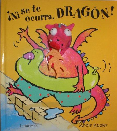 9788408070382: ¡Ni se te ocurra, Dragón!
