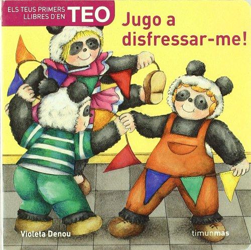 9788408070887: Jugo A Disfressar-Me (Els teus primers llibres d'en teo)