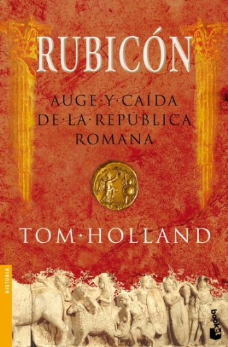 9788408070955: Rubicon: Auge Y Caida De La Republica Romana