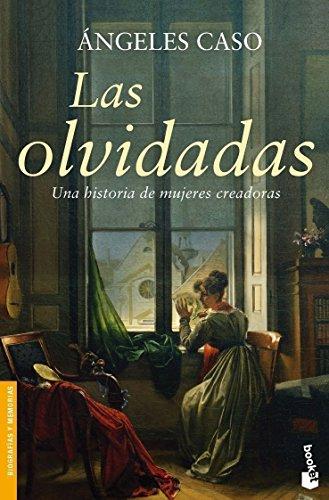 9788408070979: Las olvidadas: Una historia de mujeres creadoras (Divulgación. Biografías y memorias)